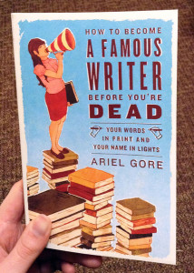 How to Become a Famous Writer Before You're Dead book cover
