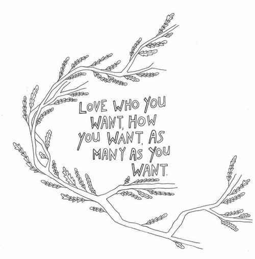 "sketch of a tree branch and blocky letters that read ""Love Who You Want, How You Want, As Many As You Want."""