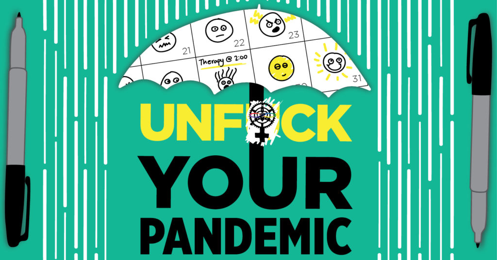 An umbrella made out of a calendar page with emojis on it stops rain from falling on the words Unfuck Your Pandemic. The second u in unfuck is covered by the Microcosm logo. The graphic is flanked by two uncapped black markers.