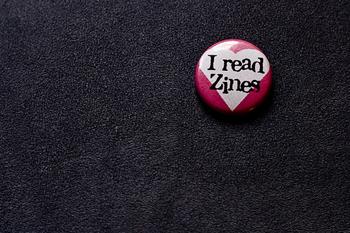 I read zines