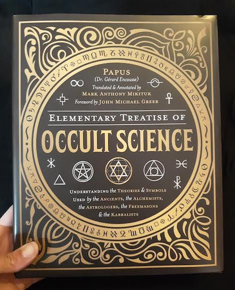 Elementary Treatise of Occult Science: Understanding the Theories & Symbols  used by the Ancients, the Alchemists, the Astrologers, the Freemasons &