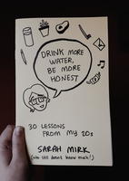 Drink More Water - Be More Honest: 30 Lessons From My 20s