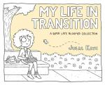 My Life in Transition: A Super Late Bloomer Collection