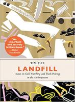 Landfilll: Notes on Gull Watching and Trash Picking in the Anthropocene