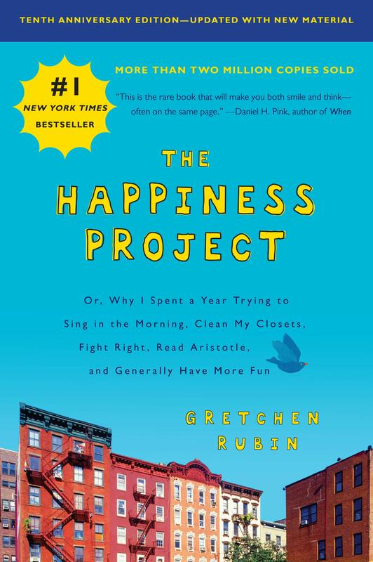 The Happiness Project: Or, Why I Spent a Year Trying to Sing in the Morning, Clean My Closets, Fight Right, Read Aristotle, and Generally Have More Fun image #1