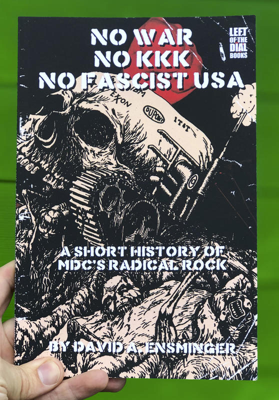 Four Years Of War In Microcosm >> No War No Kkk No Fascist Usa A Short History Of Mdc S