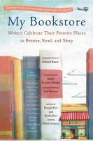 My Bookstore: Writers Celebrate Their Favorite Places to Browse, Read, and Shop