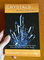 Crystals Beyond Beginners: Awaken Your Consciousness with Precious Gifts from the Earth