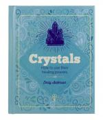 Crystals: How to Use Their Healing Powers