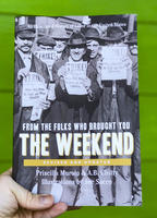 From the Folks Who Brought You the Weekend: An Illustrated History of Labor in the United States