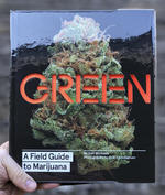 Green: A Field Guide to Marijuana
