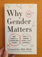 Why Gender Matters, Second Edition: What Parents and Teachers Need to Know About the Emerging Science of Sex Differences