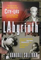 LAbyrinth: The True Store of City of Lies, the Murders of Tupac Shakur and Notorious B.I.G. and the Implication of the Los Angeles Police Department