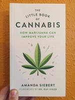 Little Book of Cannabis: How Marijuana Can Improve Your Life