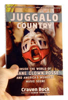 Juggalo Country: Inside the World of Insane Clown Posse and America's Weirdest Music Scene