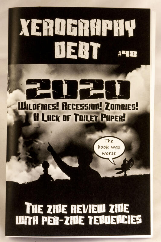 Xerography Debt #48: Wildfires! Recession! Zombies! A Lack of Toilet Paper!