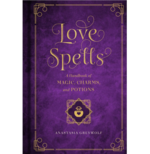 Love Spells: A Handbook of Magic, Charms & Potions