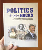 Politics Hacks: Shortcuts to 100 Ideas