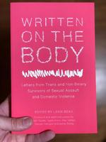 Written on the Body: Letters from Trans and Non-Binary Survivors of Sexual Assault and Domestic Violence