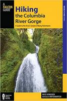 Hiking the Columbia River Gorge: A Guide to the Area's Greatest Hiking Adventures (3rd Edition)