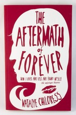 The Aftermath of Forever: How I Loved and Lost and Found Myself. The Mix Tape Diaries