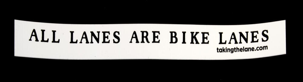 Sticker #331: All Lanes are Bike Lanes