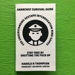 Anarchist Survival Guide for Understanding Gestapo Interrogation Mind Games: Stay Free by Shutting the Fuck Up