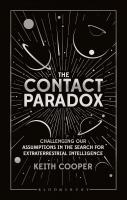Contact Paradox: Challenging our Assumptions in the Search for Extraterrestrial Intelligence