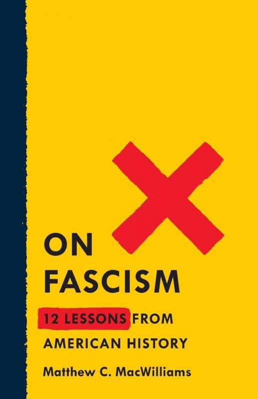 On Fascism: 12 Lessons from American History