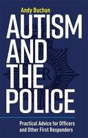 Autism and the Police: Practical Advice for Officers and Other First Responders