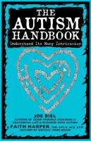 The Autism Handbook: Understand Its Many Intricacies (formerly How to Human with Autism #1)