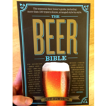 The Beer Bible: The Essential Beer Lover's Guide, Including Over 100 Types to Know, Arranged Style by Style