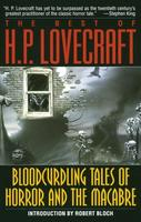 The Best of H. P. Lovecraft: Bloodcurdling Tales of Horror and the Macabre