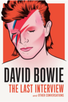 David Bowie: The Last Interview and Other Conversations