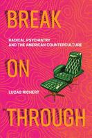 Break On Through: Radical Psychiatry and the American Counterculture