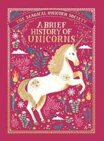 Brief History of Unicorns: Magical Unicorn Society