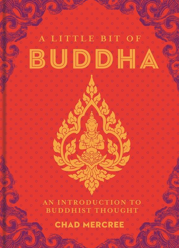 A Little Bit of Buddha: An Introduction to Buddhist Thought (A Little Bit of Series)