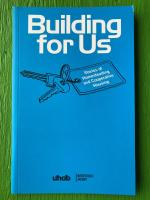 Building for Us: Stories of Homesteading and Cooperative Housing