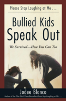 Bullied Kids Speak Out: We Survived—How You Can Too