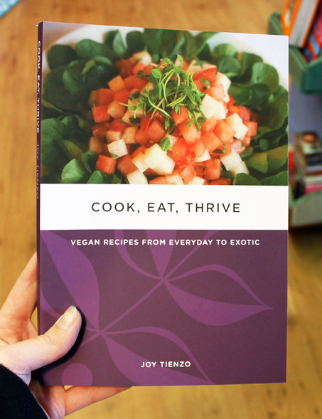 Cook, Eat, Thrive: Vegan Recipes from Everyday to Exotic