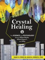 Crystal Healing: The Science and Psychology Behind What Works, What Doesn't, and Why