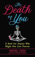 Death of You: A Book for Anyone Who Might Not Live Forever
