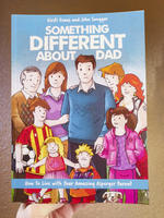 Something Different About Dad: How to Live with Your Amazing Asperger Parent
