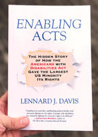 Enabling Acts: The Hidden History of How the American with Disabilities Act Gave the Largest U.S. Minority Its Rights