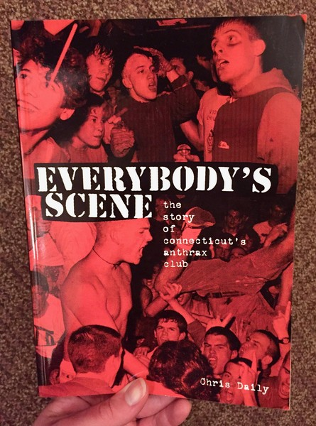 Everybodys Scene The Story Of Connecticuts Anthrax Club