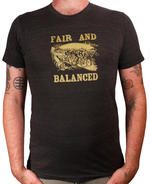 Fair & Balanced T-Shirt