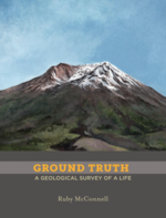 Ground Truth: A Geological Survey of a Life