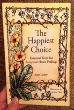 The Happiest Choice: Essential Tools for Everyone's Brain Feelings (book)