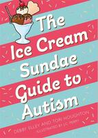 The Ice-Cream Sundae Guide to Autism: An Interactive Kid's Book for Understanding Autism