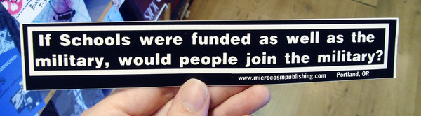 Sticker #062: If schools were funded as well as the military, would people join the military?